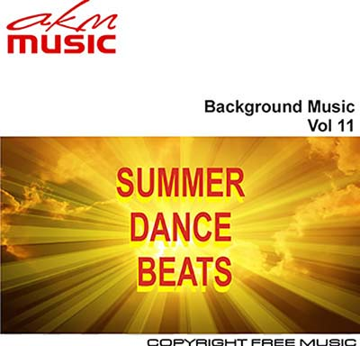 Background music vol 11 summer dance beats | AKM Music: Royalty Free
