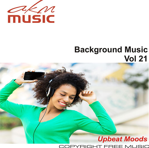 Background Music Vol 21 - Upbeat Moods