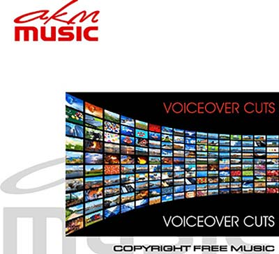 Voiceover cuts | AKM Music: Royalty Free Music CDs and MP3
