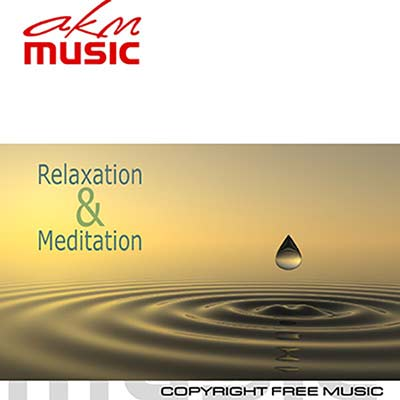 Relaxation and meditation | AKM Music: Royalty Free Music